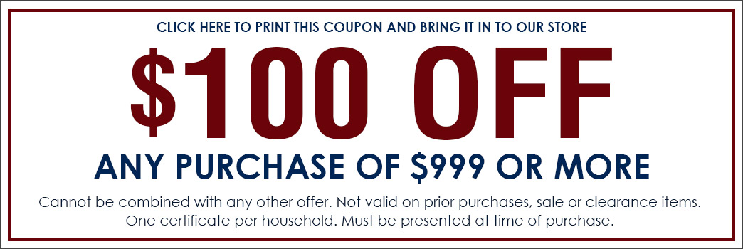 $100 Off any purchase of $999 or more. Come visit our showroom in Astoria, Oregon!